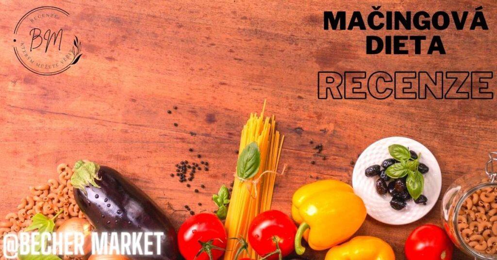 Mačingová dieta: Recenze a výsledky 28 denního jídelníčku na hubnutí a detoxikaci organismu
